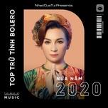 Top TRỮ TÌNH BOLERO Nửa Năm 2020