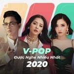 Nhạc Việt Được Nghe Nhiều Nhất 2020