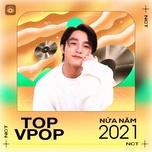 Top V-POP Nửa Năm 2021